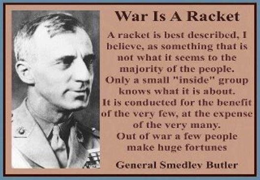 GENERAL SMEDLEY BUTLER:  war is a racket.